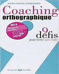 Coaching orthographique, 9 défis pour écrire sans fautes
